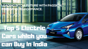 Top 5 Electric Cars which you can Buy in India