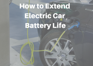 How to Extend Electric Car Battery Life