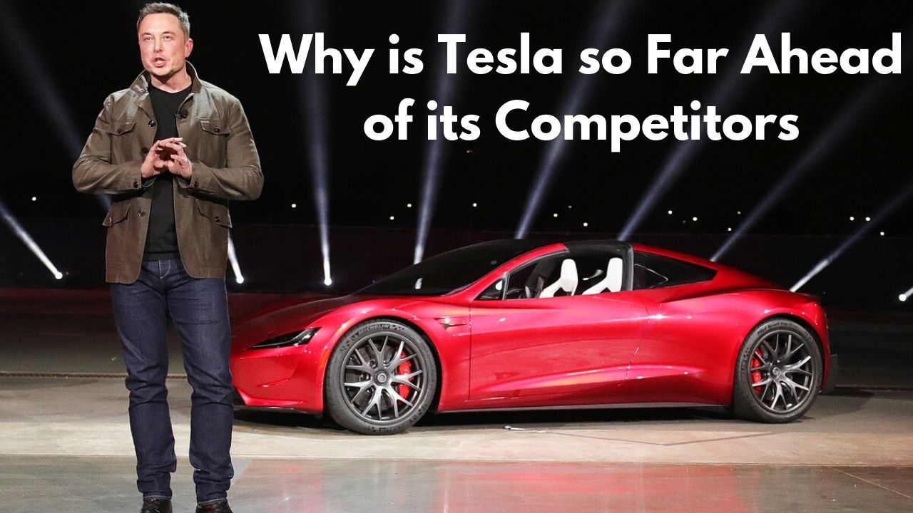 Why is Tesla so Far Ahead of its Competitors
